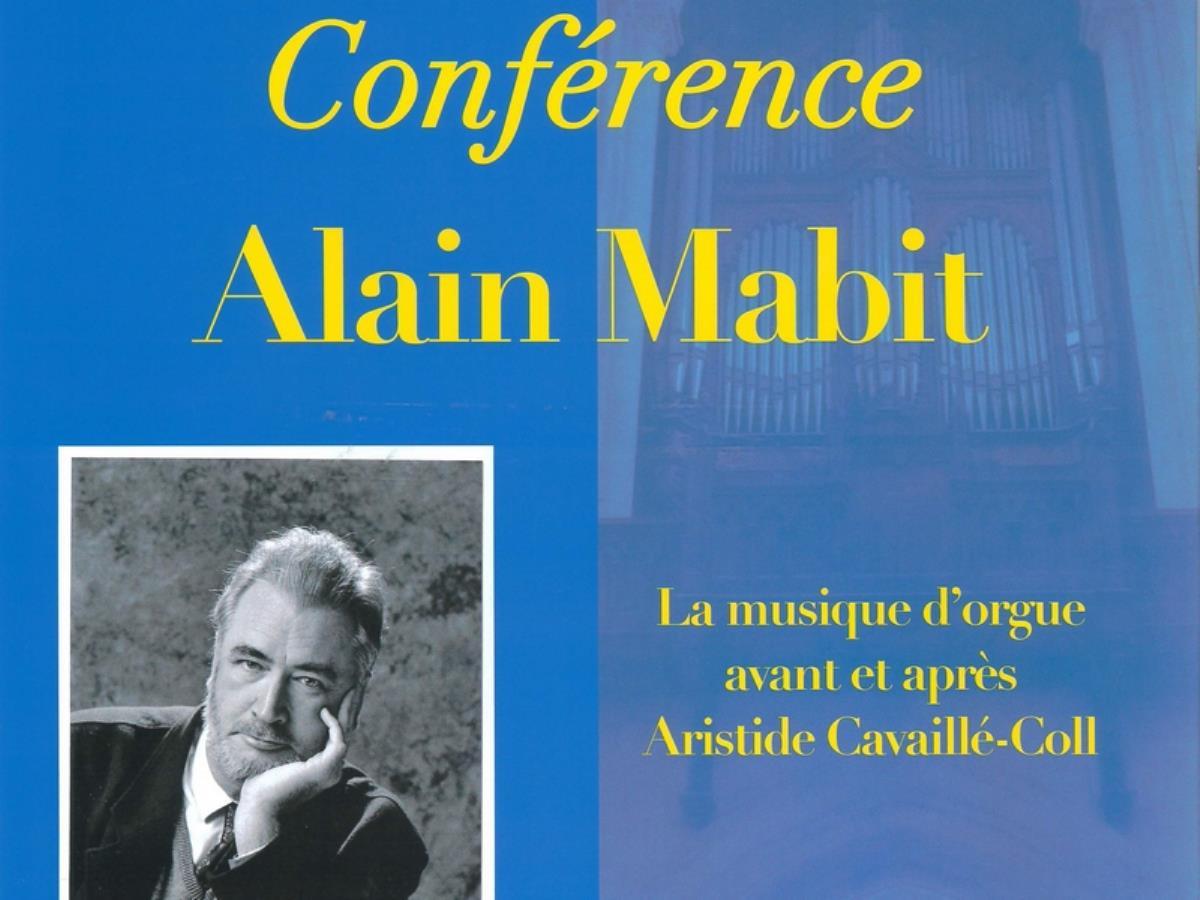 Conférence Alain Mabit : La musique d'orgue avant et après Aristide Cavaillé-Coll