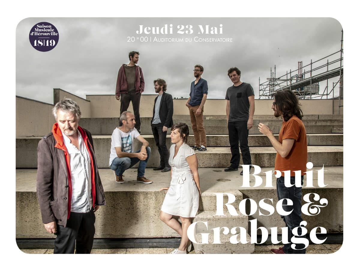 Bruit Rose & Grabuge