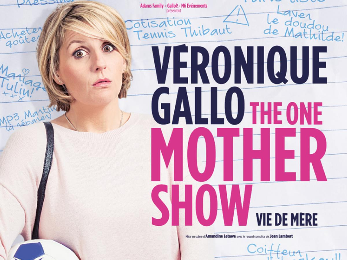 Spectacle Humour : Véronique Gallo - The one mother show - Vie de mère